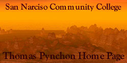San Narciso Community College Thomas Pynchon Homepage